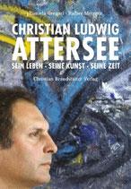 Christian Ludwig Attersee - sein Leben, seine Kunst, seine Zeit