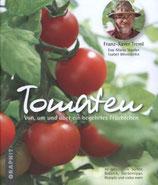 Tomaten - Von, um und über ein begehrtes Früchtchen