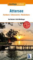 Ausflugs-Erlebnis Attersee - Kostbares, Sehenswertes, Wanderbares