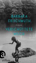 Barbara Frischmuth: Verschüttete Milch