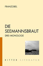 Die Seemannsbraut - Drei Monologe