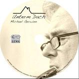 CD - Unterm Dach - Michael Gerwien