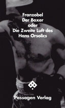Der Boxer oder Die Zweite Luft des Hans Orsolics