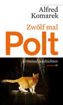 Zwölf mal Polt - Erzählungen