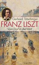 Franz Liszt - vom Dorf in die Welt