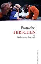 Hirschen oder die Errettung Österreichs