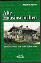 Alte Hausinschriften aus Österreich und dem Alpenraum