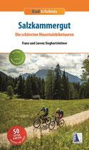 Franz und Lorenz Sieghartsleitner: Rad-Erlebnis Salzkammergut. Die schönsten Mountainbiketouren.