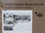 Ampflwang im Hausruckwald in alten Ansichten - Band 1