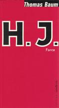 H.J. eine Farce