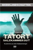 Tatort Salzkammergut - Kurzkrimis