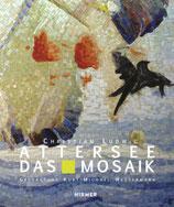 Attersee - Das Mosaik