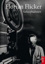 Florian Flicker - Nahaufnahmen