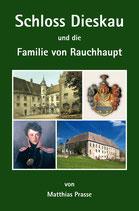 Schloss Dieskau und die Familie von Rauchhaupt - Kunstführer