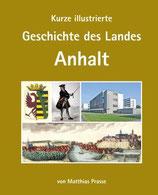 Kurze illustrierte Geschichte des Landes Anhalt (2. Auflage)