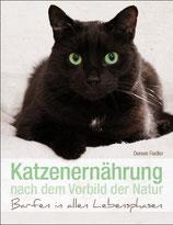 Katzenernährung nach dem Vorbild der Natur – Barfen in allen Lebensphasen