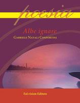 Albe ignare di Gabriele Natali Confortini (novità editoriale 2016)