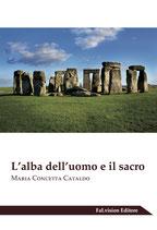 L'alba dell'uomo e il sacro di Maria Concetta Cataldo (Novità Editoriale 2017)