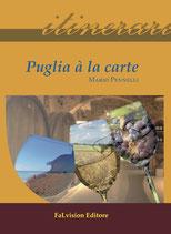 Puglia à la carte di Mario Pennelli (Novità Editoriale)