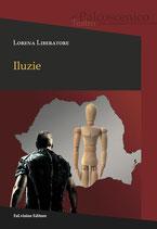 Iluzie di Lorena Liberatore (Novità Editoriale 2017)