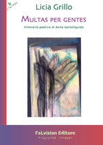 Multas per gentes. Itinerario poetico di Anna Santoliquido. Licia Grillo