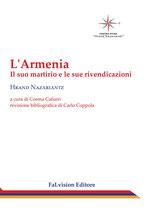 L'Armenia. Il suo martirio e le sue rivendicazioni,  Cosma Cafueri, a cura di