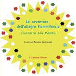 Le avventure dell'allegro fiammiferaio. L'incontro con Mambù di Luciano Maria Pegorari (Novità editoriale 2017)