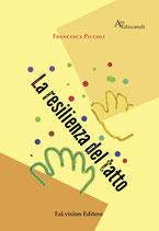 La resilienza del tatto di Francesca Piccoli (Novità 2017). edizione italiana con mappa Braille