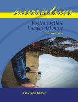 Voglio togliere l'acqua del mare di Piero Fabris