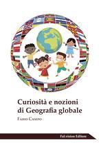 Curiosità e nozioni di Geografia globale di Fabio Campo (Novità Editoriale 2017)