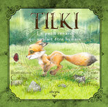 Tilki, le petit renard qui voulait être humain (Céline Guffroy et Cathy Fabrizi)
