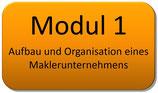 Modul 1 – Aufbau und Organisation eines Maklerunternehmens