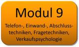 Modul 9 –  Einwand-, Telefon, Abschlusstechniken, Fragetechniken - Verkaufspsychologie
