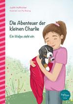 Die Abenteuer der kleinen Charlie: Ein Welpe zieht ein (Judith Hoffrichter, illustriert von Pia Rosing)
