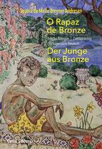 """O rapaz de bronze""  -   Der Junge aus Bronze"