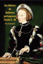 """Um milénio de Mulheres Portuguesas - Século X - XX""."