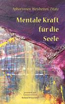 Mentale Kraft für die Seele, 154 Seiten