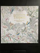 """Ausmalbuch """"Fantastische Tropen"""""""