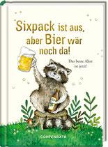 Sixpack ist aus, aber Bier wär noch da - Buch