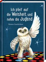 Buch - Ich pfeif auf die Weisheit und nehm die Jugend