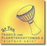 """Trance- und Planetenrhythmen 4 """"einfach sein"""""""