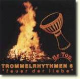 """Trommelrhythmen 6 """"feuer der liebe"""" -  im Moment nicht lieferbar"""