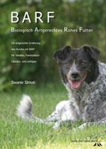 """""""BARF Biologisch artgerechtes rohes Futter für Hunde"""" von Swanie Simon"""