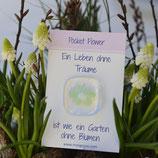 EIN LEBEN OHNE TRÄUME IST WIE EIN GARTEN OHNE BLUMEN ... Pocket Flower