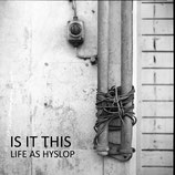 Life As Hyslop- Is It This CD