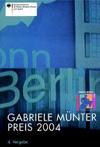 GABRIELE MÜNTER PREIS 2004  (2004) - 4.Vergabe
