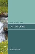 Watchman Nee: Der Leib Christi