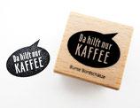 Stempel DA HILFT NUR KAFFEE 3x3 cm - Bunte Bordschätze