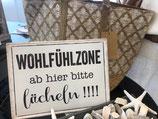 """Schild """"Wohlfühlzone"""""""