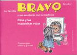 La familia BRAVO y sus aventuras con la medicina, Episodio 1